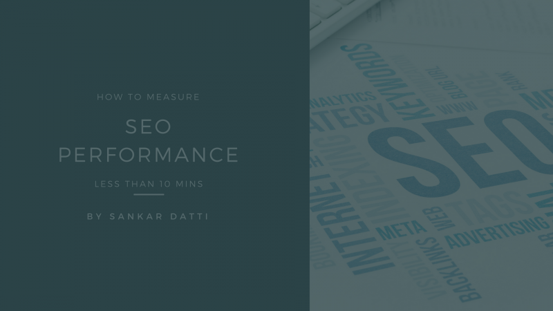 How to Measure SEO Performance in less than 10 minutes?