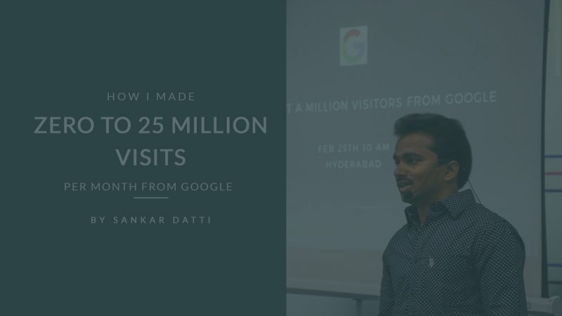 7 Lessons I learned from Making Zero to 25 Million Visitors per month from Google